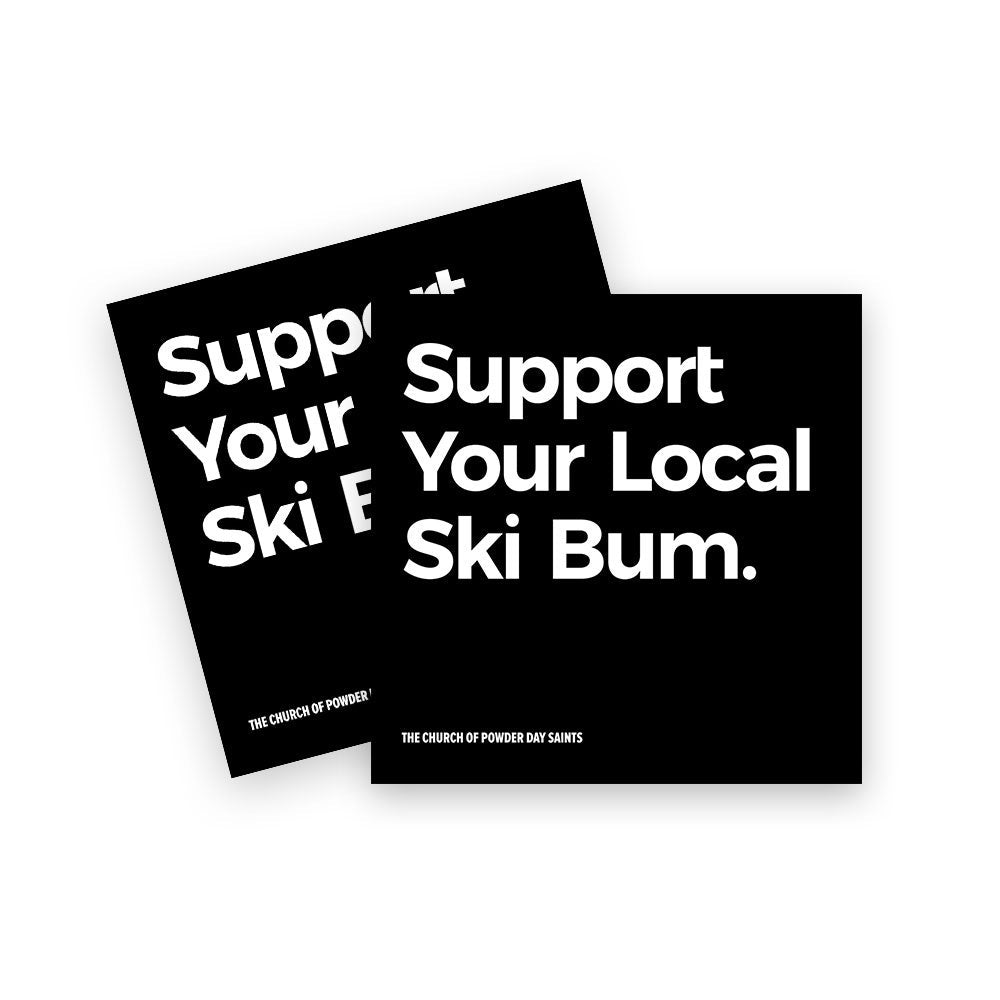 Support Your Local Ski Bum Sticker - Pack of 2
