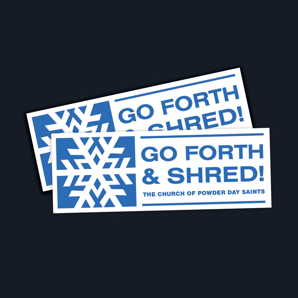 Go Forth & Shred Sticker - Pack of 2