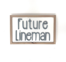 Load image into Gallery viewer, Future Lineman - Wood Sign