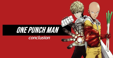 Conclusion One punch man