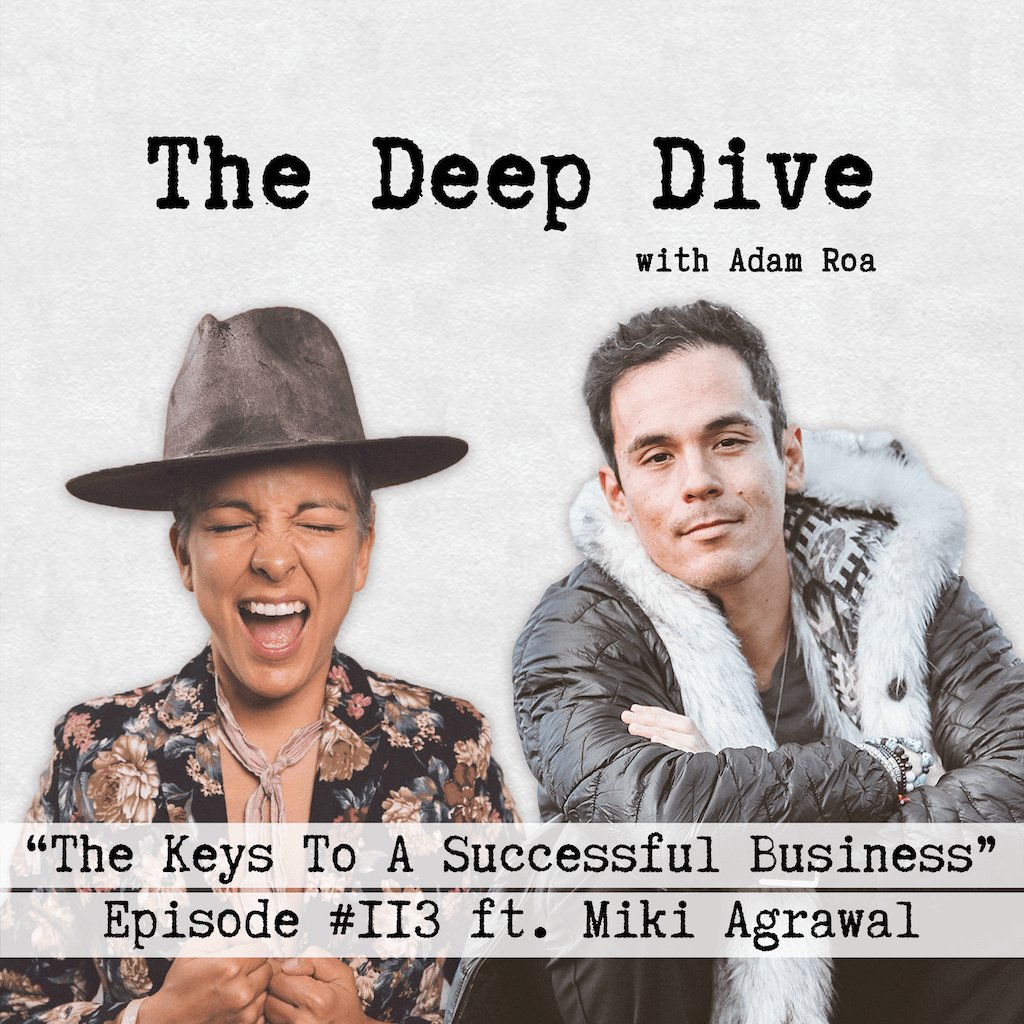 Deep Dive #113 | Miki Agrawal - The Keys To A Successful Business