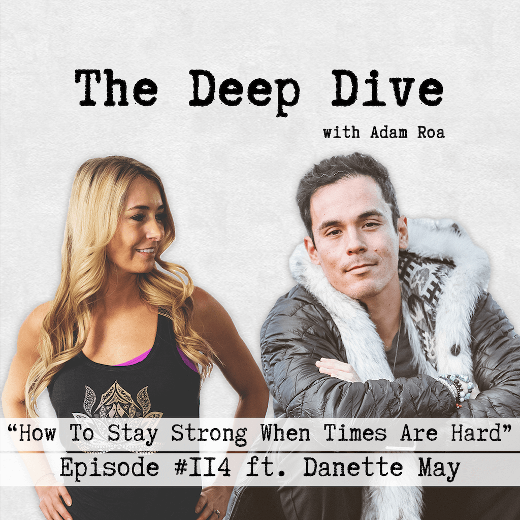 Deep Dive #114 | Danette May - How To Stay Strong When Times Are Hard