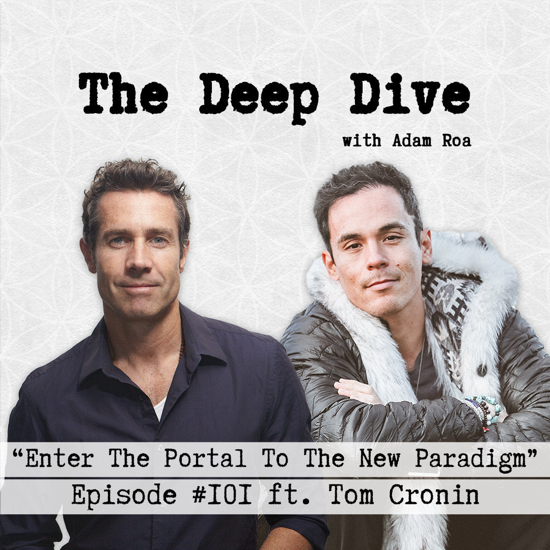 Deep Dive #101 | Tom Cronin - Enter The Portal To The New Paradigm