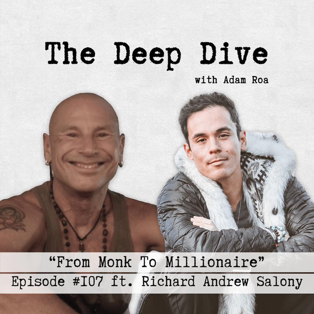 Deep Dive #107 | Richard Andrew Salony - From Monk To Millionaire