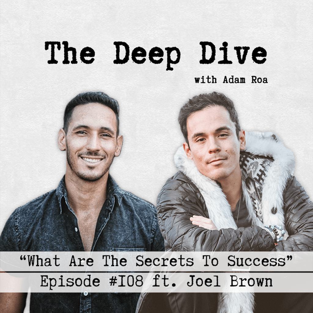 Deep Dive #108 | Joel Brown - What Are The Secrets To Success