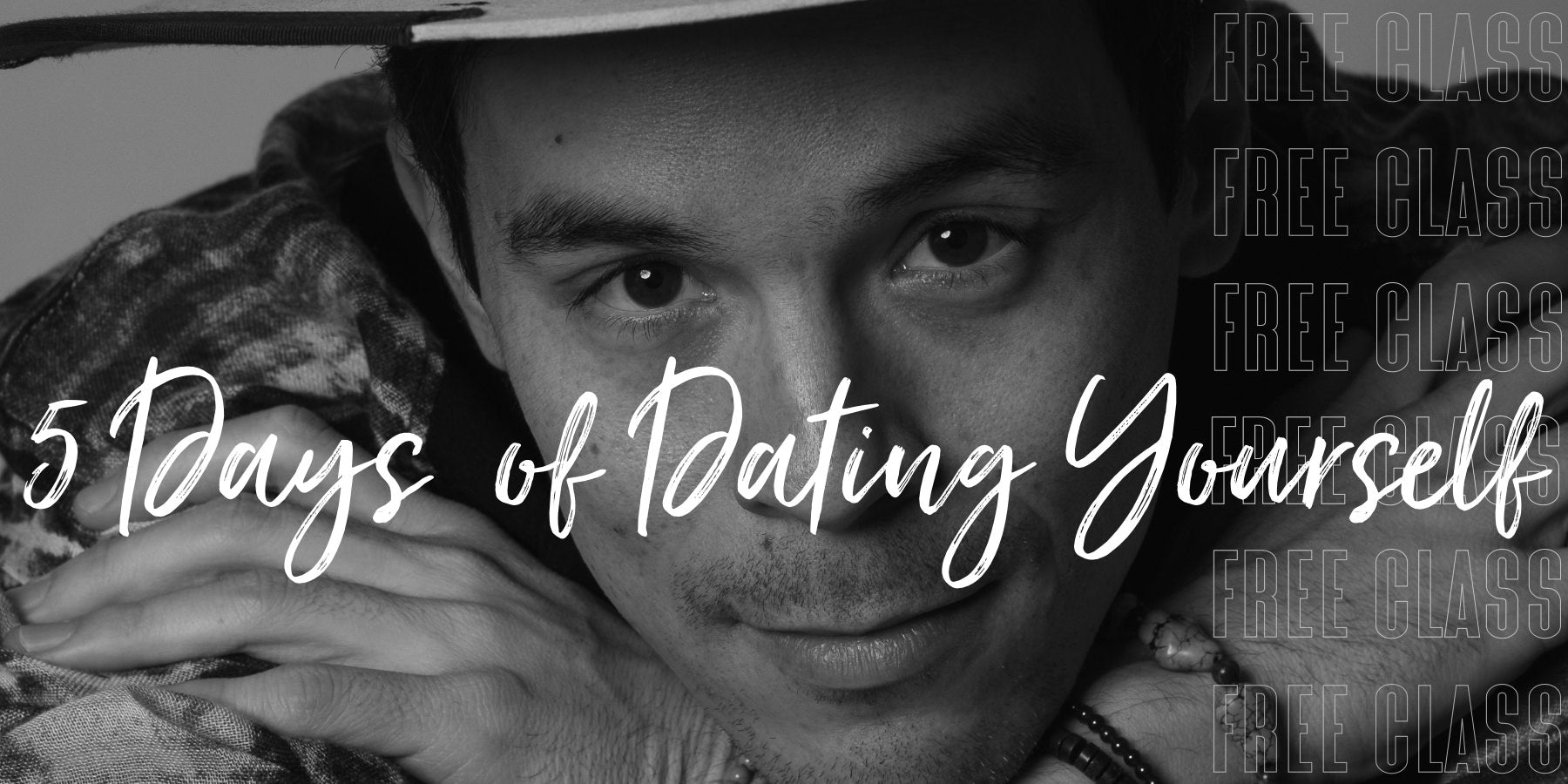 Adam Roa 5 Days Of Dating Yourself Mini-class Video Series - adamroa.com
