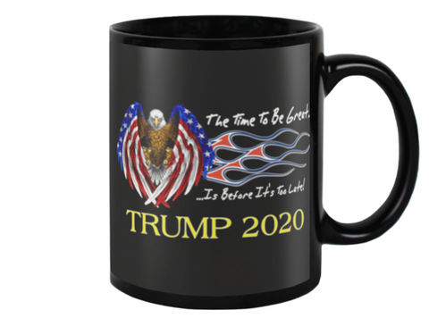 The Time To Be Great... Trump 2020 - The Company of Eagles