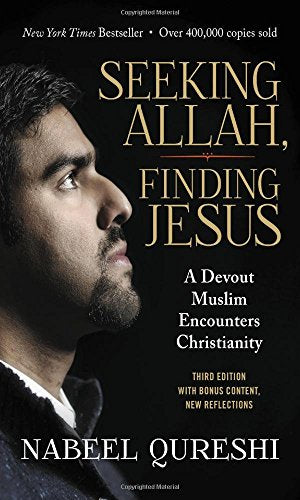 Seeking Allah, Finding Jesus - Qureshi Nabeel