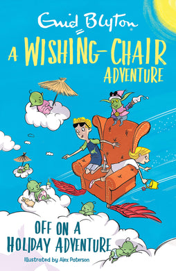 Wishing-Chair Adv: Off on a holiday Adve - Blyton Enid