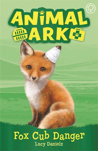 New Animal Ark 03: Fox Cub Danger - Daniels Lucy