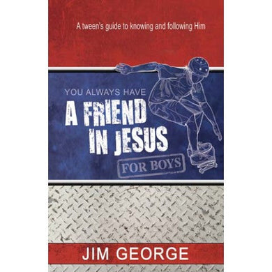 You always have a friend in Jesus - George Jim