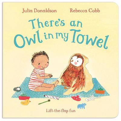 There's an Owl in My Towel - Donaldson Julia