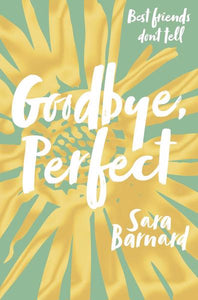 Goodbye perfect - Barnard Sara