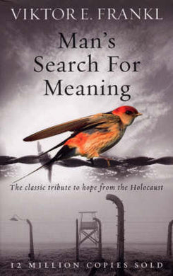 Man's Search for Meaning - Frankl Victor E
