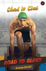 Road to Glory 6: Chad Le Clos - Daniel Jeremy