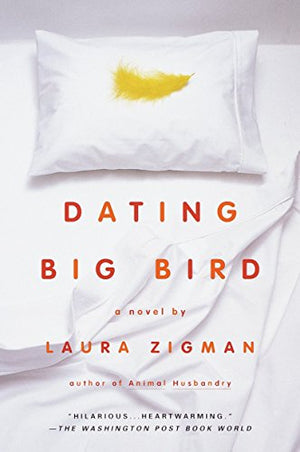 Dating Big Bird: A Novel