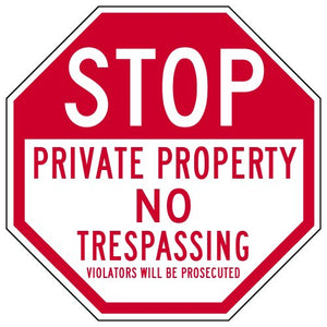 STOPSignsAndMore - Stop Private Property No Trespassing Violators Prosecuted 24x24
