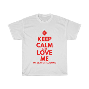 KEEP CALM and LOVE ME Unisex Heavy Cotton Tee