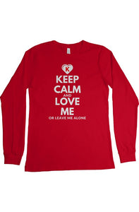 KEEP CALM and LOVE ME Long Sleeve Shirt