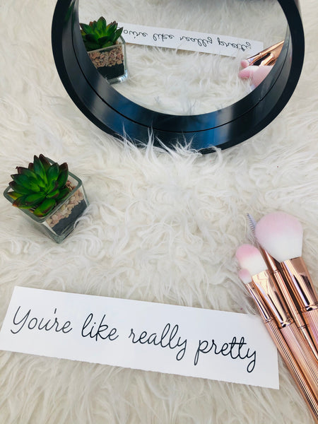 YOU'RE LIKE REALLY PRETTY : Mirror Decal