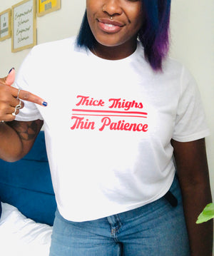 THICK THIGHS, THIN PATIENCE CROP TEE