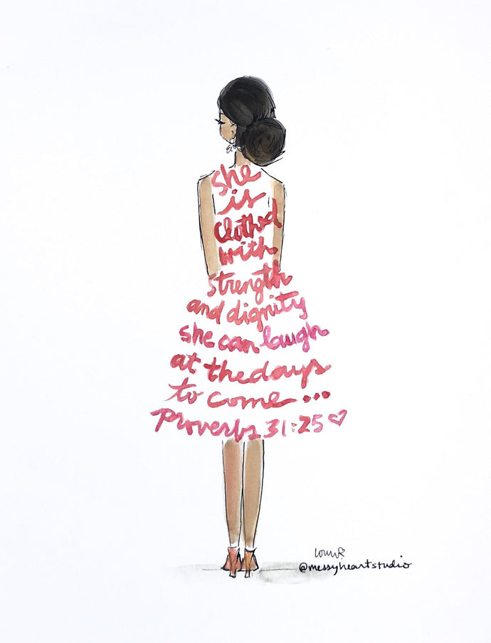 Proverbs 31 Quote, She is clothed with strength and dignity, Scripture illustration, 8x10 print