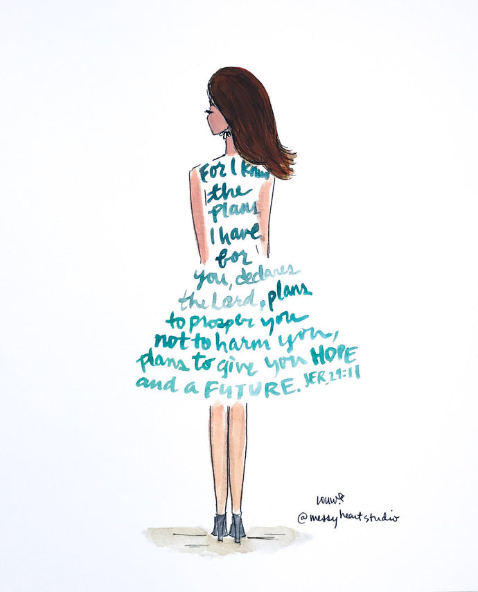For I know the plans I have for you Scripture illustration, Jeremiah 29:11 Fashion Art Inspiring lifestyle illustration, 8x10 print