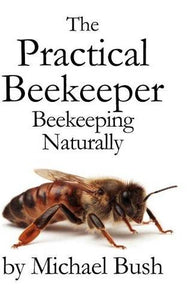 The Practical Beekeeper: Beekeeping Naturally - DewBarBeekeeping