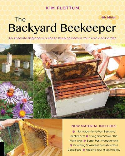 The Backyard Beekeeper, 4th Edition: An Absolute Beginner's Guide to Keeping Bees - DewBarBeekeeping