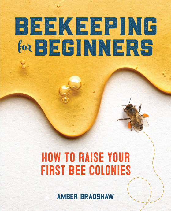 Beekeeping for Beginners: How To Raise Your First Bee Colonies - DewBarBeekeeping