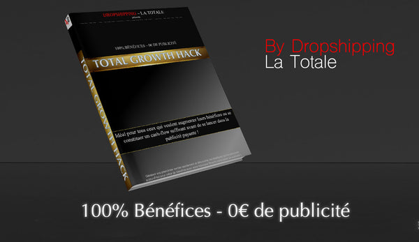 Total Growth Hack - 100% Bénéfices, 0€ publicité