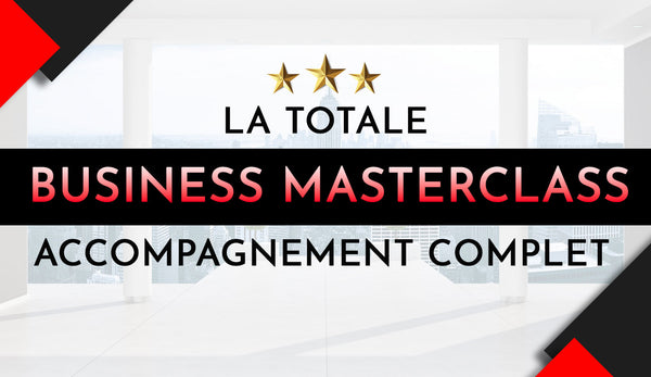 Business Masterclass <br> La Totale !
