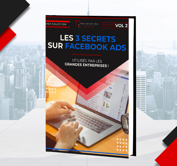 Les 3 secrets sur Facebook Ads...