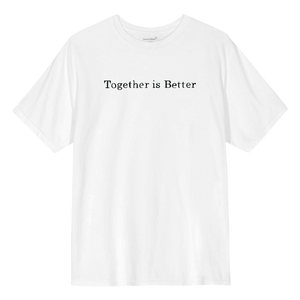 Together is Better T-Shirt - White