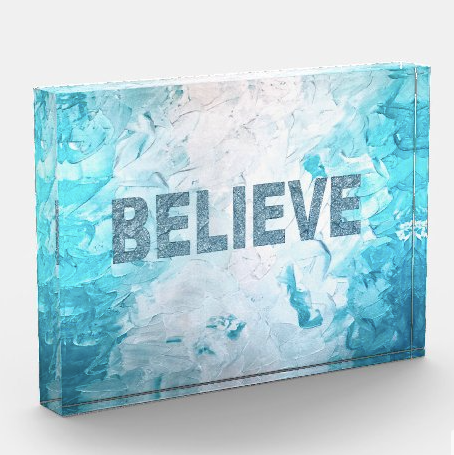 Believe Acrylic Art Block