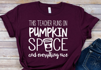 this teacher runs on pumpkin spice bella unisex