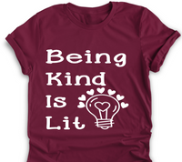 being kind is lit  bella unisex shirt