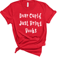 Dear Cupid please bring books  tee