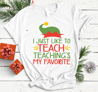 I like teaching, teaching is my favorite christmas tee