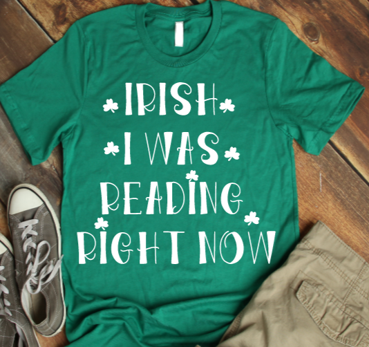 Irish I was reading books tee