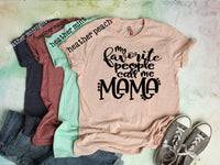 my favorite people call me mom tee, shirts for women, funny mom shirt, funny shirts for women, mothers  day shirt