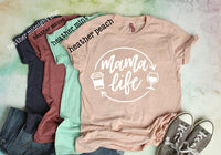 Funny Women's Shirt,mama life tshirt, Women's Graphic Tee, Gifts for Her, Unisex Tee, Bella Tee, Mom Shirt, Motherhood tee