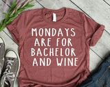 mondays are for bachelor and wine