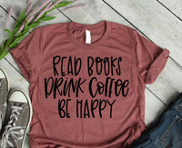 read books drink coffee be happy graphic tee,