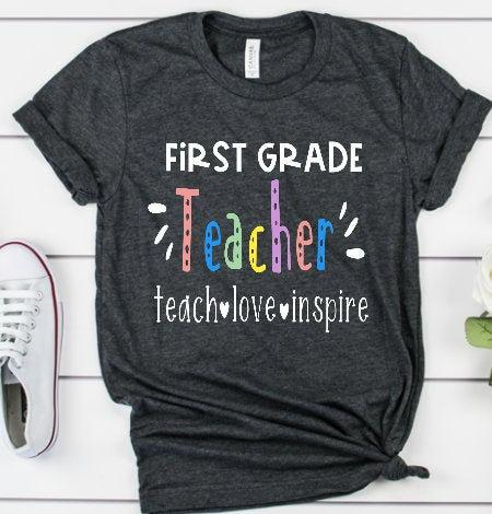 Teach Love Inspire First  Grade Teacher Tee