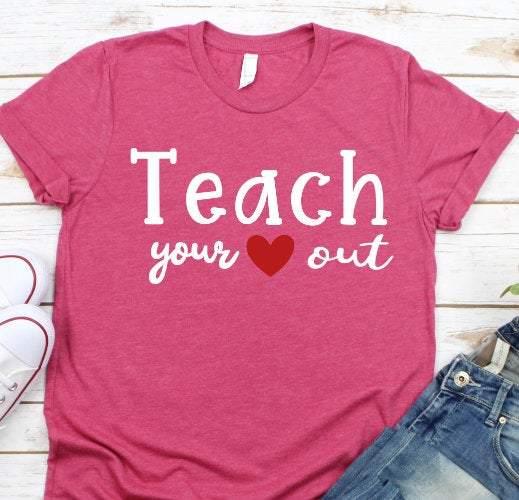 teach your heart out shirt,