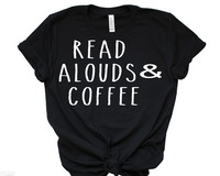 Read Alouds and coffee tee