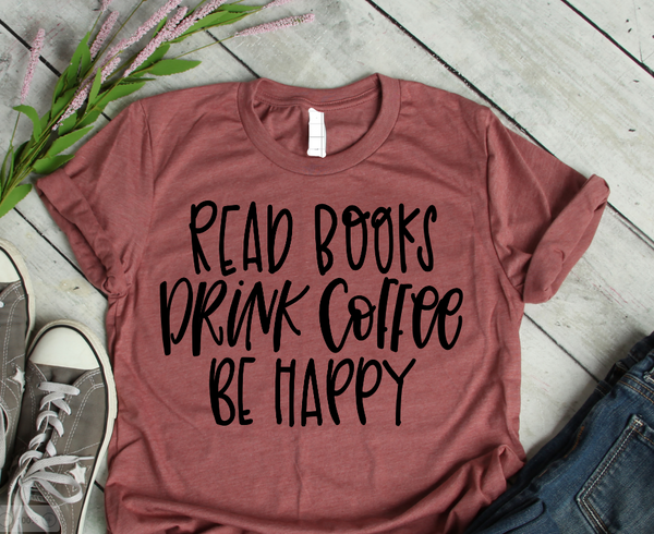 MYSTERY GRAB BAG Drink coffee read books be happy  shirt.