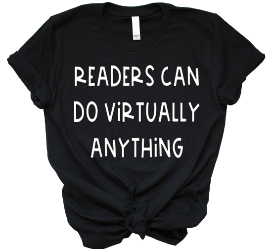 MYSTERY GRAB BAG Readers Can Do Virtually Anything  tee
