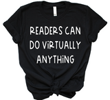 Readers can do virtually anything tee
